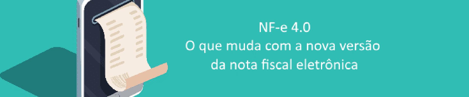 NFe: Nota Fiscal Eletrônica 4.0